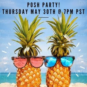 Other - POSH PARTY 🍍 - Thursday May 30th @ 7pm PST